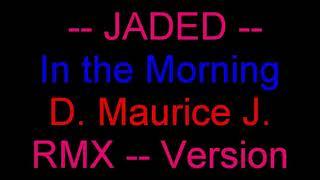 Скачать Jaded In The Morning D Maurice J Version