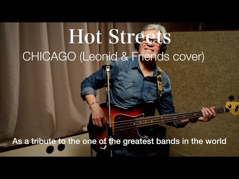Hot Streets - Chicago (Leonid & Friends cover)