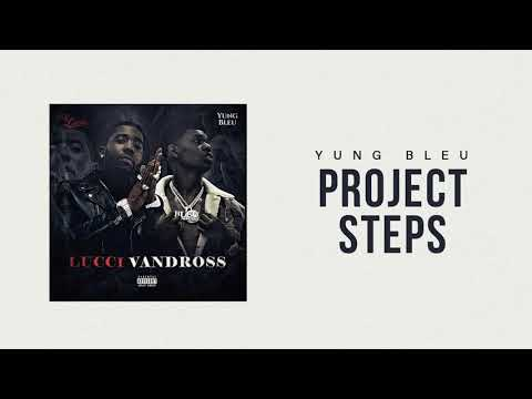"""Yung Bleu x YFN Lucci """"Project Steps"""" (Official Audio)"""