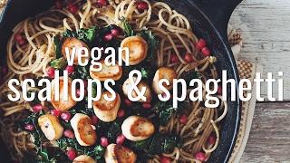 VEGAN SCALLOPS & SPAGHETTI | hot for food