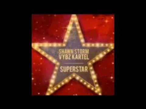 Shawn Storm Ft Vybz Kartel- Superstar (Up Move Riddim)