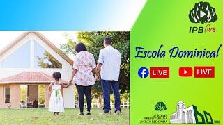 ???? Live da Escola Bíblica Dominical 02/08/2020
