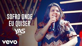 Yasmin Santos - Sofro Onde Eu Quiser (Ao Vivo)