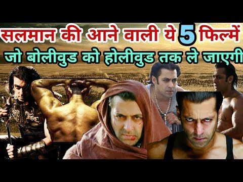 Salman Khan 5 Upcoming Movies | 2018-19 |...