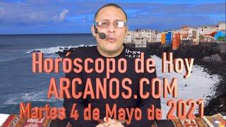HOROSCOPO DE HOY de ARCANOS.COM - Martes 4 de Mayo de 2021