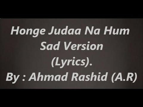 Honge Juda Na Hum | Sad Version | Lyrics