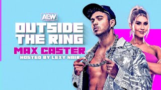 AEW Outside the Ring hosted by Lexy Nair with Special Guest Platinum Max Caster | 04/23/21