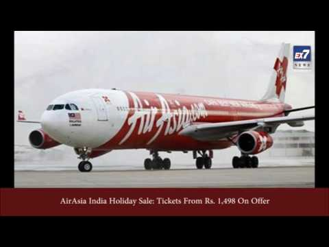 AirAsia India Holiday Sale Tickets From Rs. 1,498 On Offer | Ex7News Broadcast