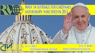 Mass in suffrage for cardinals and bishops who died in 2013 - S.Messa per i cardinali defunti