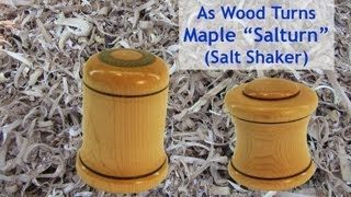 Woodturning An Unusual Salt Shaker in Maple