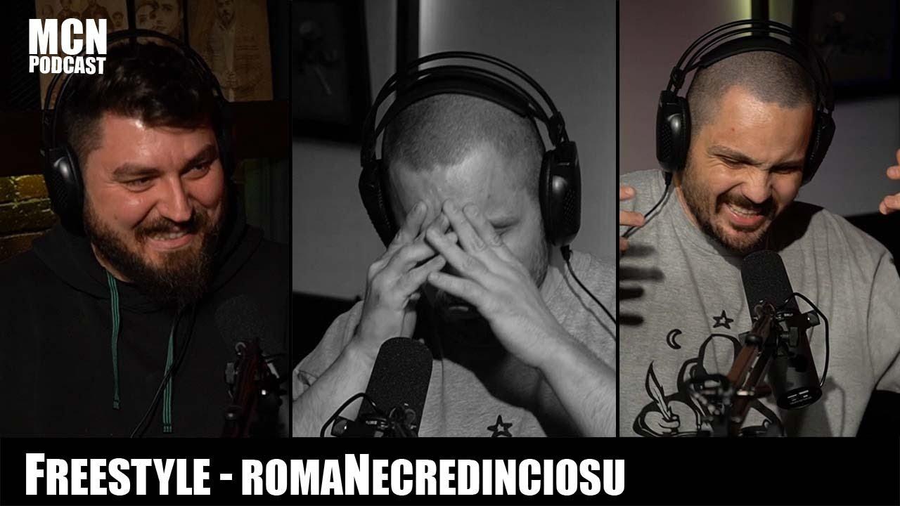 M.C.N. Podcast   romaNecredinciosu   Freestyle