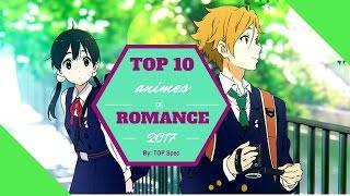 Top 10 mejores animes de romance 2017 parte #1