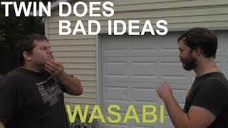 Wasabi No Go | Twin Does Bad Ideas