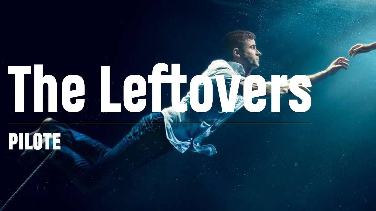 The Leftovers - Lost en mieux ?