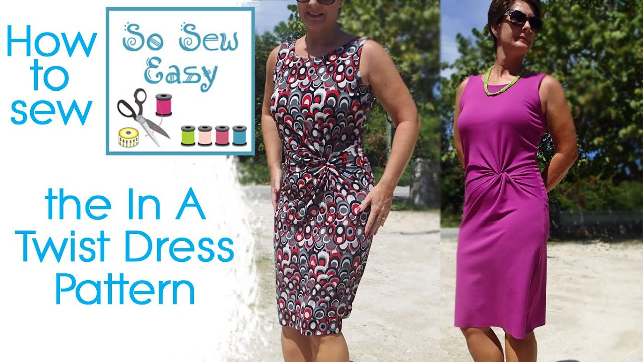 91f8244169e3 How to sew the In a twist dress. So Sew Easy