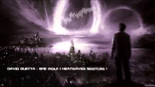 Download David Guetta - She Wolf (Heatwavez Bootleg) [HQ Free] MP3 song and Music Video