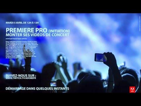 Comment monter une vidéo de concert avec Adobe Premiere Pro : Ask a Pro | Adobe France