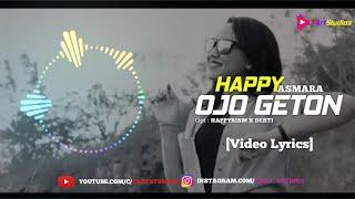 Gambar cover Happy Asmara - Ojo Geton (DJ Remix) FULL LYRICS
