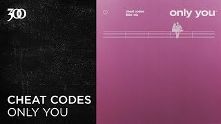 Cheat Codes x Little Mix - Only You | 300 Ent (Official Audio)