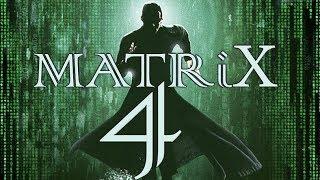 THE MATRIX 4 ( МАТРИЦА 4 - ВОЗРОЖДЕНИЕ ) ТРЕЙЛЕР 2018 В HD