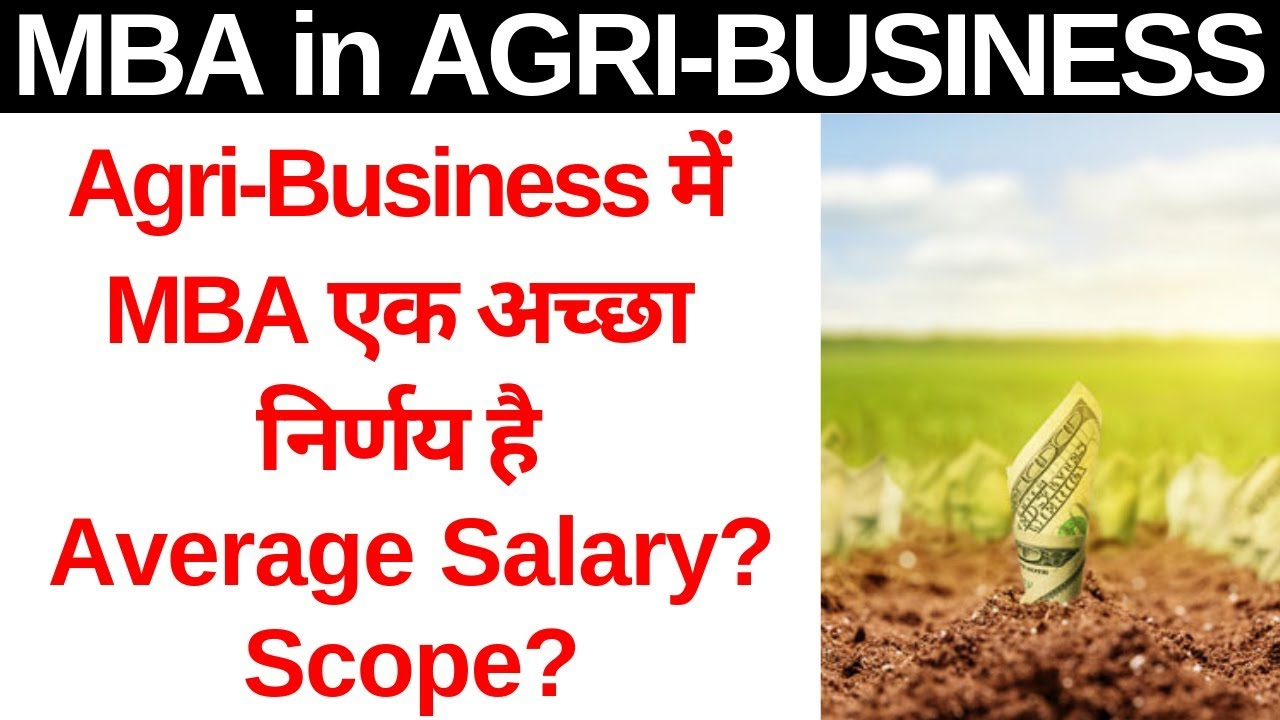 MBA in Agriculture Business Management | SCOPE, SALARY, COMPANIES, ELIGIBILITY, TOP COLLEGES