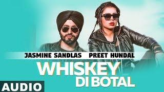 Whiskey Di Botal(Full Audio) | Preet Hundal | Jasmine Sandlas | Latest Punjabi Songs 2019