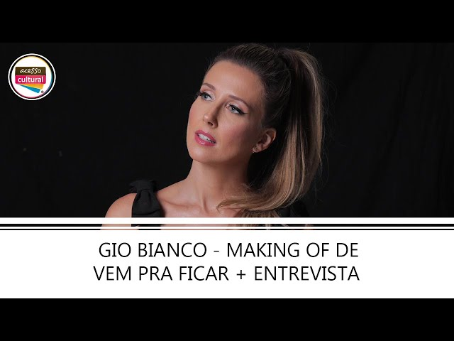 Gio Bianco - Making of do clipe 'Vem Pra Ficar' + Entrevista com a cantora