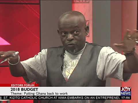 2018 Budget - Editors' Forum on JoyNews (19-11-17)[Part 2]