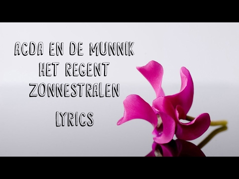 Acda En De Munnik - Het Regent Zonnestralen (JBX Lyrics)