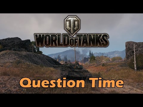 World of Tanks – Question Time