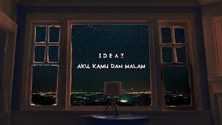 Ideaz - Aku Kamu dan Malam (Official Lyrics Video)