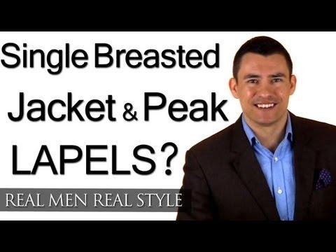 Single Breasted Jacket & Peak Lapels - Men's Suit Jacket Lapel Style - Fashion Video Tips