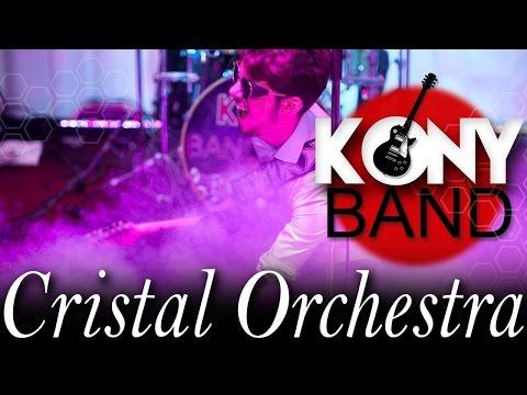 CRISTAL Orchestra ( Trupe coveruri - Formatii Nunta) - KONY Band