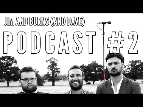"Podcast #2 ""Remakes and Hot Takes"" - Jim and Burns (and Dave)"
