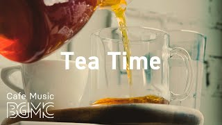 Tea Time: Smooth Tea Jazz - Relaxing Jazz & Bossa Nova Music for Work, Study, Calm at Home