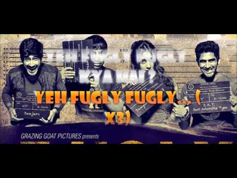 Yeh Fugly Fugly kya Hai - Yo Yo Honey Singh Lyrics Video