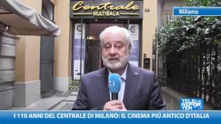 I 110 anni del Centrale di Milano: il cinema più antico d'Italia