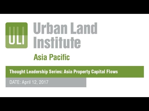 2017 Thought Leadership Series: Asia Property Capital Flows