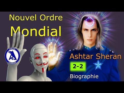 Ashtar Sheran - Nouvel Ordre Mondial (Biographie 2-2)
