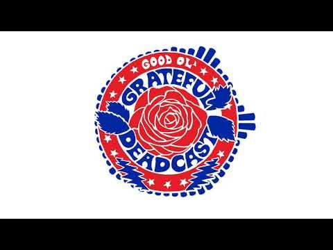 The Good Ol' Grateful Deadcast (Episode 1)