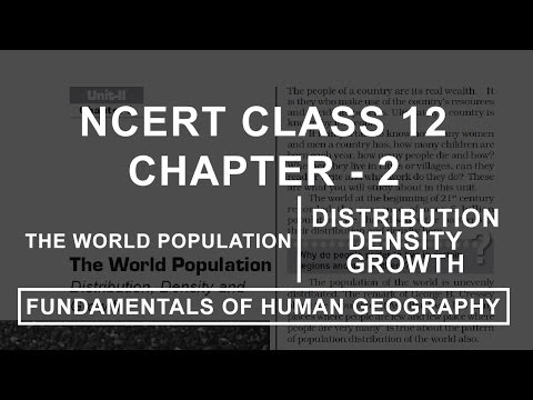 The World Population | Distribution, Density and Growth - Chapter 2 Geography NCERT Class 12