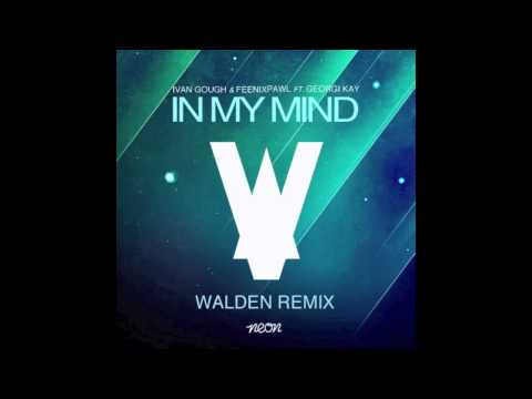 Ivan Gough & Feenixpawl feat. Georgi Kay - In My Mind (Walden Remix) OUT NOW on BEATPORT