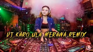Download Mp3 DJ KARO ULA MERAWA MIXTAPE 2020 FERRY SYAHPUTRA