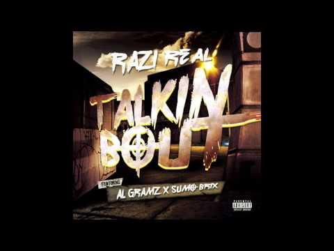 Razi Real - Talkin Bout ft. Al Gramz x Sumo Brix [New 2017]