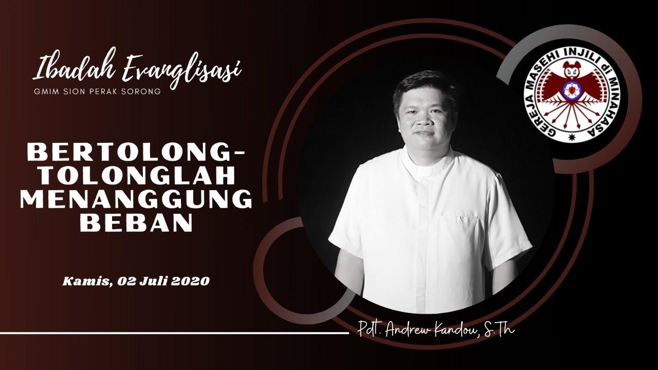 "Ibadah Evanglisasi [02/07/2020] ""BERTOLONG-TOLONGLAH MENANGGUNG BEBAN"""