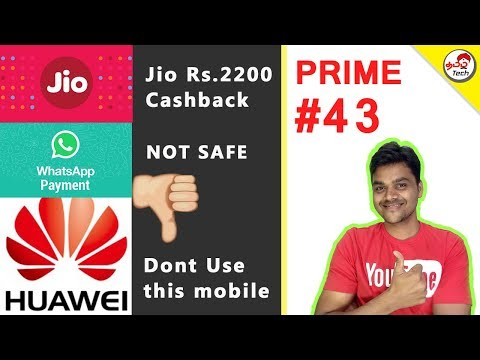 Prime News #43 : Whatsapp Payment Not Safe , Jio Rs.2200 Cashback , Airtel New offer