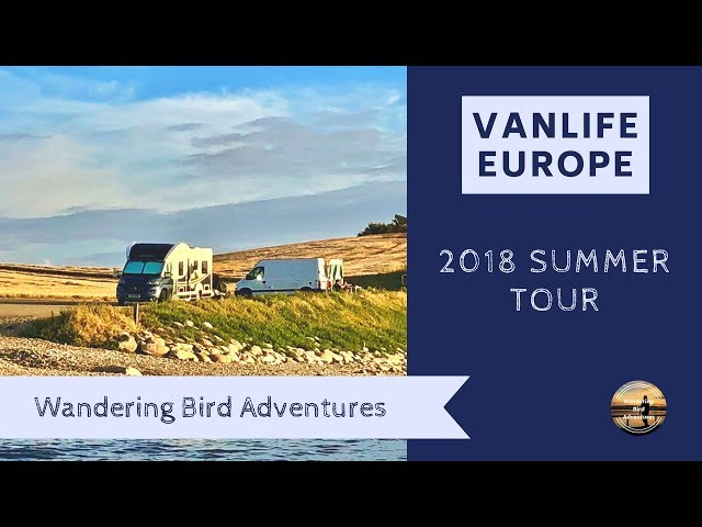 Motorhome Vanlife Tour of Europe 2018- Intro video - Wandering Bird Adventures