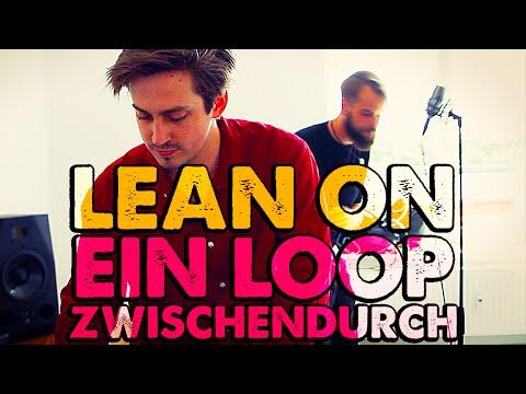 Lean on, loop on! feat. Felix | Ein Loop zwischendurch