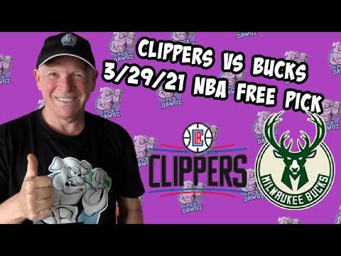 Los Angeles Clippers vs Milwaukee Bucks 3/29/21 Free NBA Pick and Prediction NBA Betting Tips