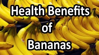 Top 7 Health Benefits of Bananas / Nutritional Facts of Bananas.
